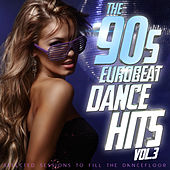 The 90s Eurobeat Dance Hits Vol. 3 (Selected Session to Fill the Dancefloor) by Various Artists