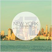 New York Club Edition, Vol. 17 by Various Artists