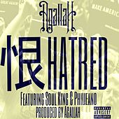 Hatred (feat. Soul King & Philieano) - Single by Agallah