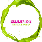 Summer 2013 Minimal & Techno by Various Artists