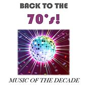 Back to the 70's!: Music of the Decade by Various Artists