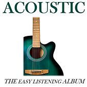 Acoustic: The Easy Listening Album by Various Artists