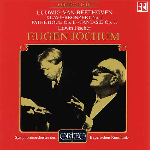 Beethoven: Piano Concerto No. 4, Piano Sonata No. 8 & Fantasia for Piano in G Minor (Live) by Edwin Fischer