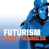 Futurism by Danny Tenaglia