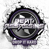 Drop It Hard by Beat Assassins