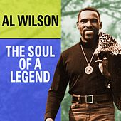 Al Wilson The Soul Of A Legend by Al Wilson