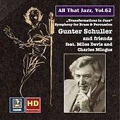 All That Jazz, Vol. 62: Gunter Schuller & Friends – Transformations in Jazz (feat. Miles Davis & Charles Mingus) by Various Artists