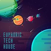Euphoric Tech House by Various Artists
