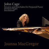 Joanna MacGregor: Piano Works by John Cage by Joanna MacGregor
