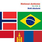 National Anthems, Vol. 3 (M-R) by Noel Akchoté