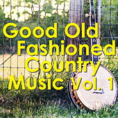 Good Old Fashioned Country Music, vol. 1 von Various Artists