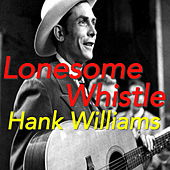 Lonesome Whistle von Hank Williams