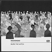 Burn the Witch by Radiohead