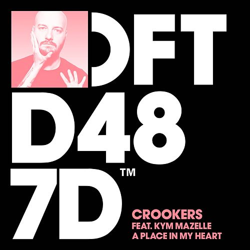 A Place In My Heart (feat. Kym Mazelle) by Crookers