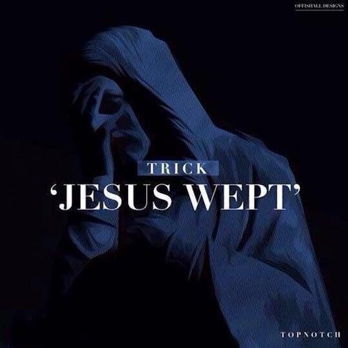 Jesus Wept by Trick