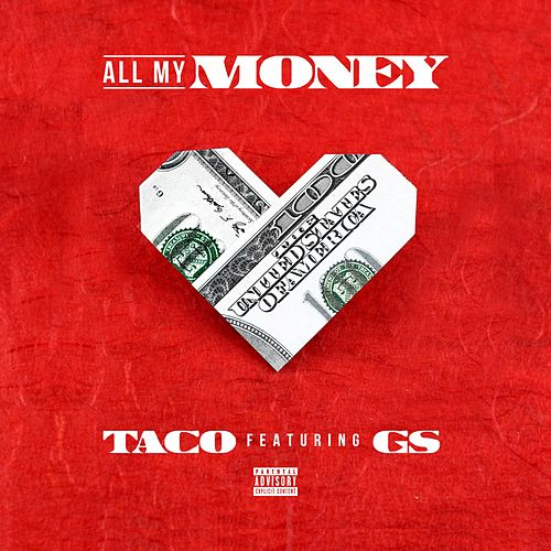 All My Money (feat. G.S) by Taco