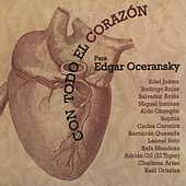 Con Todo el Corazón para Edgar Oceransky by Various Artists