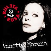 Ruleta Rusa by Annette Moreno