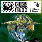 Giga / A Go Go by Crookers