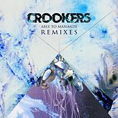 Able to Maximize (Remixes) by Crookers