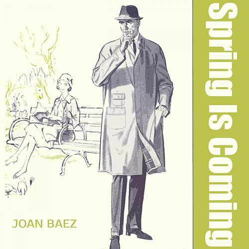 Spring Is Coming von Joan Baez