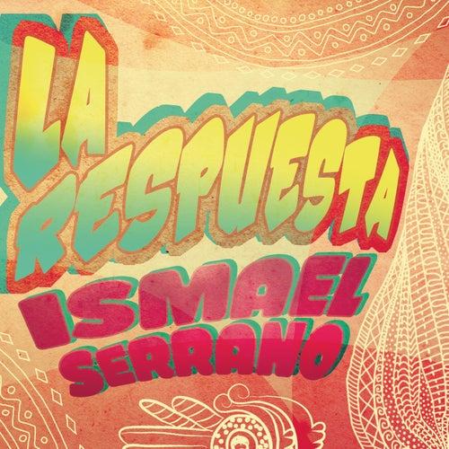 La Respuesta by Ismael Serrano