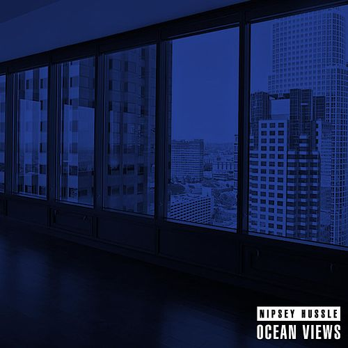 Ocean Views by Nipsey Hussle