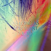 As Long as You Want Me To by Burn