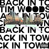 Back In Town - Single by Tim Woods