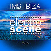 IMS Ibiza Electroscene 2K16 by Various Artists