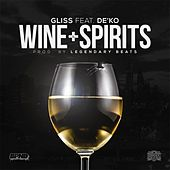 Wine & Spirits (feat. De'Ko) by Gliss
