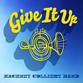 Give It Up by The Hackney Colliery Band