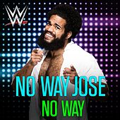 No Way (No Way Jose) by WWE
