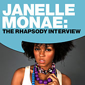 Janelle Monae: The Rhapsody Interview by Janelle Monae