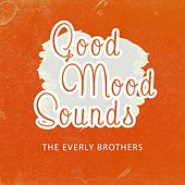 Good Mood Sounds von The Everly Brothers