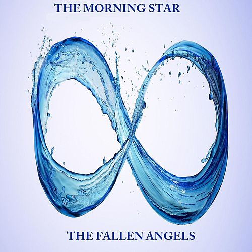 The Fallen Angels by Morning Star