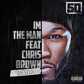 I'm The Man (Remix) by 50 Cent