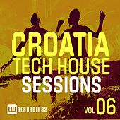 Croatia Tech House Sessions, Vol. 6 - EP by Various Artists