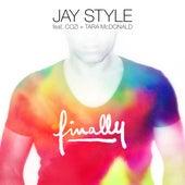 Finally (feat. Cozi & Tara McDonald) by Jay Style