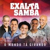 O Mundo Tá Girando by Exaltasamba
