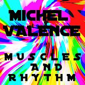 Muscles and Rhythm by Michel Valence