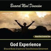 God Experience: (Binaural Beats & Isochronic Tones) by Binaural Mind Dimension
