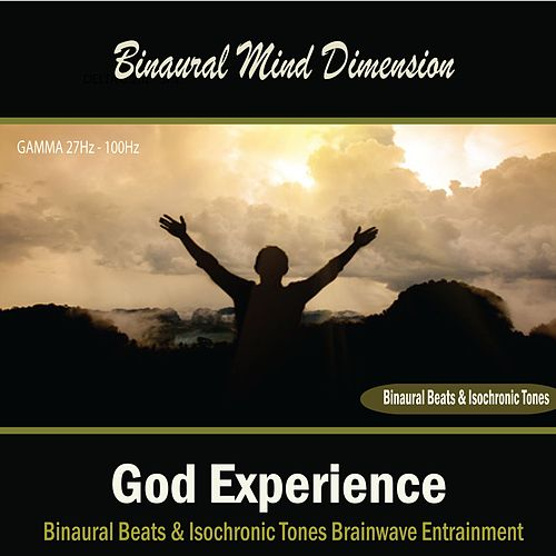 God Experience: (Binaural Beats & Isochronic Tones) by Binaural Mind Dimension