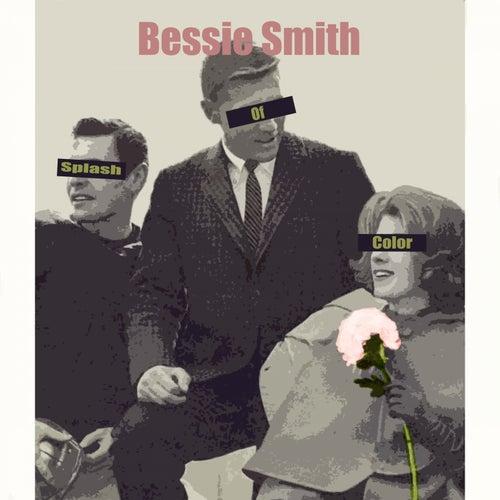 Splash Of Color von Bessie Smith
