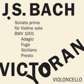 Bach: Sonata No. 1 for Violin Solo, BWV 1001 on the Violoncello by Victor Yoran