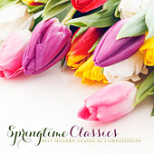 Springtime Classics: Best Modern Classical Compositions by Various Artists