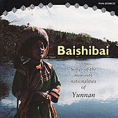 Baishibai: Songs of Minorities of Yun by Various Artists