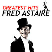 Greatest Hits by Fred Astaire