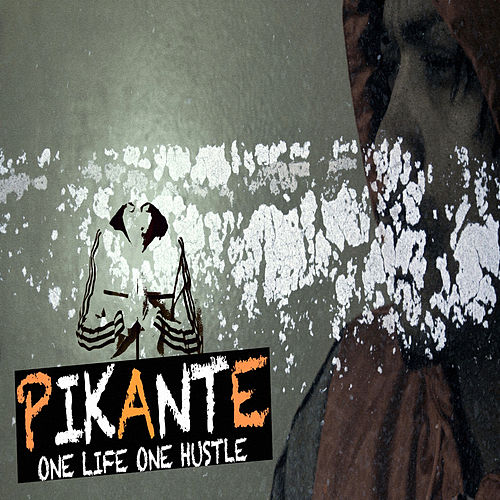 One Life One Hustle by Pikante Dmob