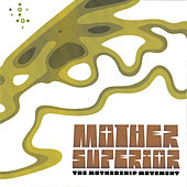 The Mothership Movement by Mother Superior